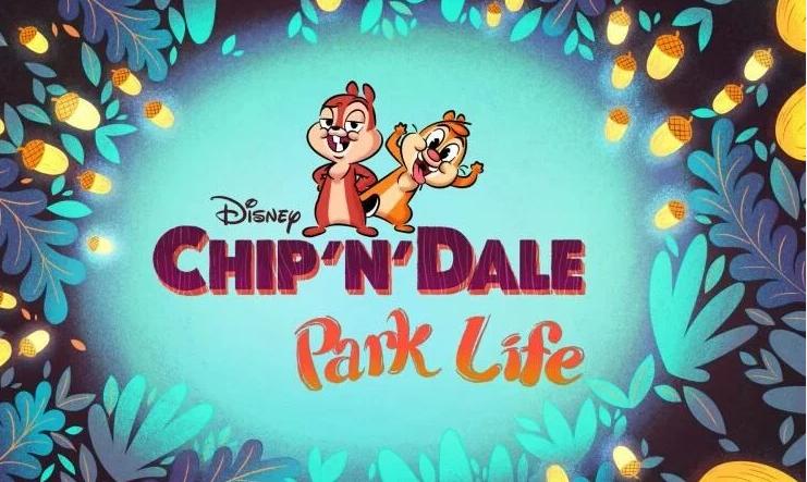CHIP N' DALE PARK LIFE